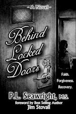 Behind Locked Doors: Faith,Forgiveness,Recovery
