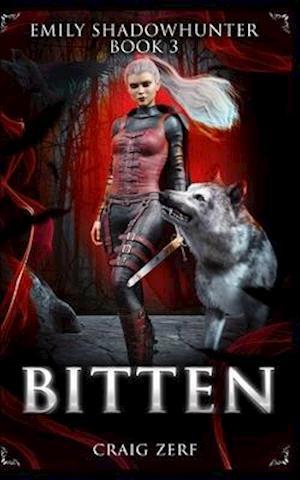 Emily Shadowhunter 3: Book 3: BITTEN