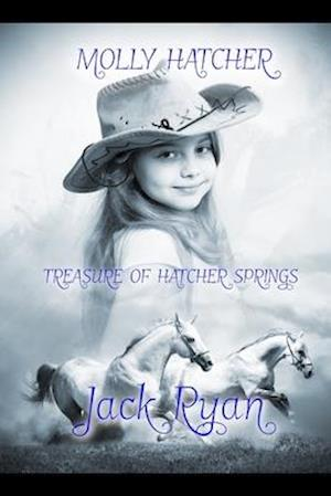 Molly Hatcher Treasure of Hatcher Springs: A young English girl in the early west