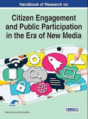 Bog, hardback Handbook of Research on Citizen Engagement and Public Participation in the Era of New Media