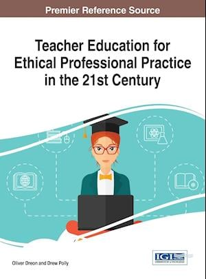 Bog, hardback Teacher Education for Ethical Professional Practice in the 21st Century