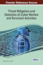 Threat Mitigation and Detection of Cyber Warfare and Terrorism Activities