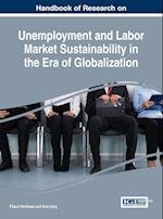 Handbook of Research on Unemployment and Labor Market Sustainability in the Era of Globalization