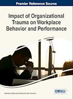 Impact of Organizational Trauma on Workplace Behavior and Performance