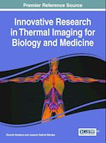 Innovative Research in Thermal Imaging for Biology and Medicine (Advances in Medical Technologies and Clinical Practice)