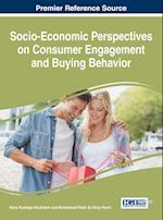 Socio-Economic Perspectives on Consumer Engagement and Buying Behavior