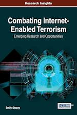 Combating Internet-Enabled Terrorism: Emerging Research and Opportunities