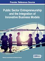 Public Sector Entrepreneurship and the Integration of Innovative Business Models