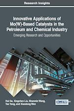 Innovative Applications of Mo(W)-Based Catalysts in the Petroleum and Chemical Industry: Emerging Research and Opportunities