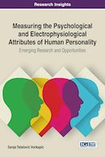 Measuring the Psychological and Electrophysiological Attributes of Human Personality: Emerging Research and Opportunities