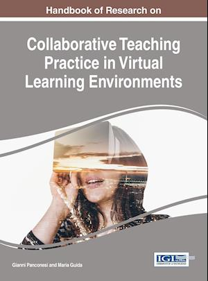 Handbook of Research on Collaborative Teaching Practice in Virtual Learning Environments
