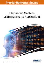 Ubiquitous Machine Learning and Its Applications