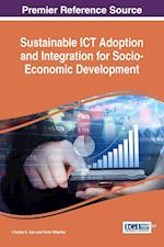 Sustainable ICT Adoption and Integration for Socio-Economic Development