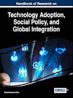 Handbook of Research on Technology Adoption, Social Policy, and Global Integration
