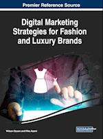 Handbook of Research on Digital Marketing Strategies for Fashion and Luxury Brands (Advances in Marketing Customer Relationship Management and E services)