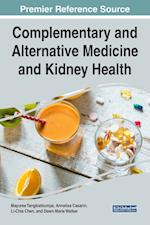 Complementary and Alternative Medicine and Kidney Health (Advances in Medical Diagnosis Treatment and Care)