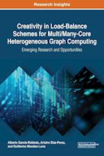 Creativity in Load-Balance Schemes for Multi/Many-Core Heterogeneous Graph Computing: Emerging Research and Opportunities