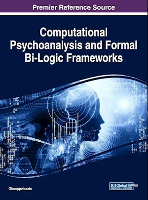 Computational Psychoanalysis and Formal Bi-Logic Frameworks