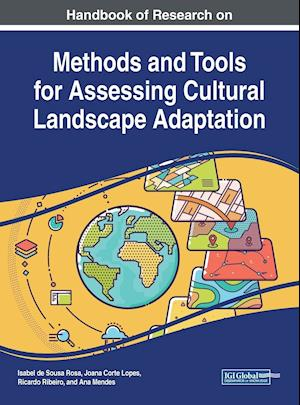 Handbook of Research on Methods and Tools for Assessing Cultural Landscape Adaptation