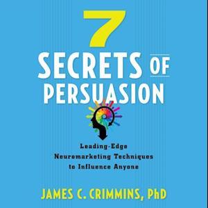 7 Secrets of Persuasion af PhD James C. Crimmins