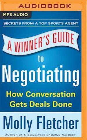 Lydbog, CD A Winner's Guide to Negotiating af Molly Fletcher