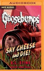 Say Cheese and Die! (Classic Goosebumps)