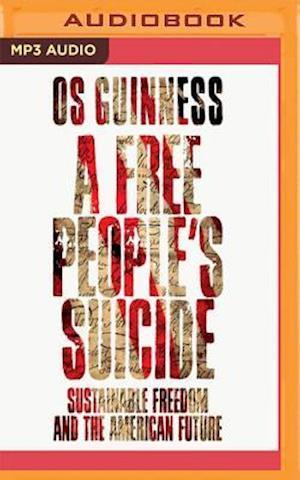 Lydbog, CD A Free People's Suicide af Os Guinness