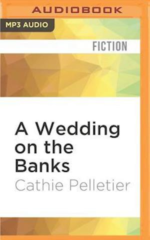 Lydbog, CD A Wedding on the Banks af Cathie Pelletier