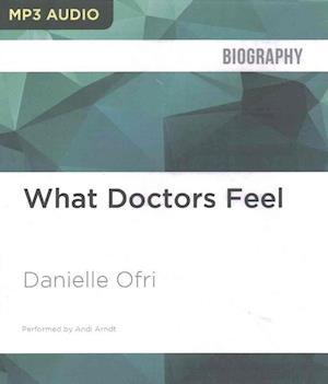 Lydbog, CD What Doctors Feel af Danielle Ofri