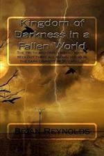 Kingdom of Darkness in a Fallen World af Brian D. Reynolds