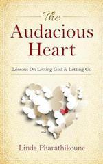 The Audacious Heart