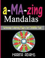 A-Ma-Zing Mandalas