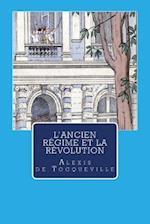 L'Ancien Regime Et La Revolution af Alexis Tocqueville