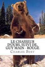 Le Chasseur D'Ours, Suivi de, Guy Main - Rouge