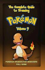 The Complete Guide to Drawing Pokemon Volume 9