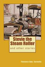 Stevie the Steam Roller af Florence Amy Carnelly
