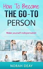 How to Become the Go-To Person