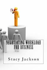 Negotiating Workload for Business