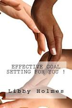 Effective Goal Setting for You !