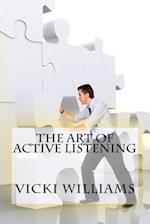 The Art of Active Listening af Vicki Williams