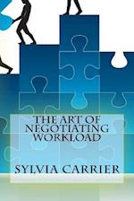 The Art of Negotiating Workload