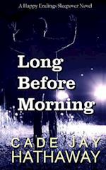 Long Before Morning