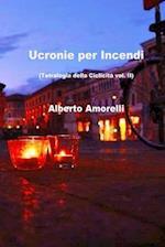 Ucronie Per Incendi af Alberto Amorelli