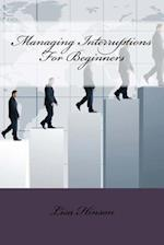 Managing Interruptions for Beginners