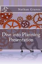 Dive Into Planning Presentation