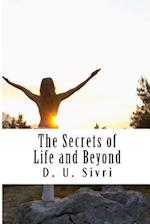 The Secrets of Life and Beyond