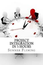 Project Integration in 5 Hours