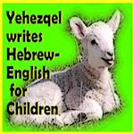 Yehezqel Writes Hebrew-English for Children