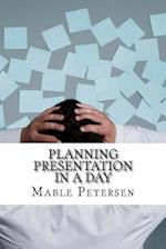 Planning Presentation in a Day