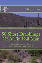 50 Short Drabblings of a Tin Foil Man